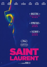 Saint Laurent / film réalisé par Bertrand Bonello | Bonello, Bertrand. Metteur en scène ou réalisateur