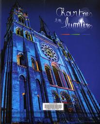 Chartres en lumières / Stéphane Lefebvre, Jean-Guy Muriel | Lefebvre, Stéphane. Auteur