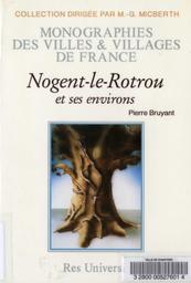 Nogent-le-Rotrou et ses environs / Pierre Bruyant | Bruyant, Pierre. Auteur