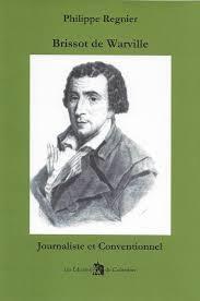 Brissot de Warville : journaliste et conventionnel / Philippe Régnier | REGNIER, Philippe. Auteur