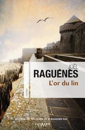 L' or du lin / Joël Raguénès | Raguénès, Joël. Auteur