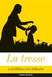 La tresse / Laetitia Colombani   Colombani, Laetitia (1976-....). Auteur