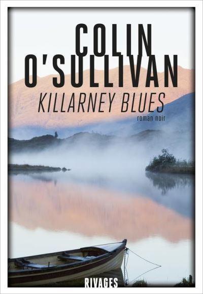 Killarney blues / Colin O'Sullivan | O'Sullivan, Colin. Auteur