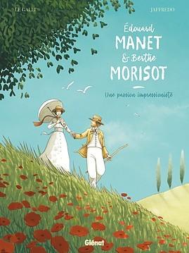 Edouard Manet et Berthe Morisot : une passion impressionniste / scénario Michaël Le Galli   Le Galli, Michaël. Auteur