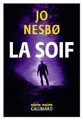 La Soif / Jo Nesbo | Nesbo, Jo (1960-....). Auteur