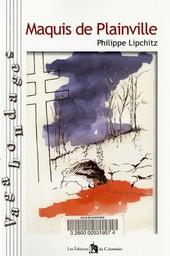 Maquis de Plainville / Philippe Lipchitz | Lipchitz, Philippe. Auteur