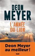 L' année du Lion : les mémoires de Nicolas Storm sur l'enquête de l'assassinat de son père / Deon Meyer | Meyer, Deon. Auteur