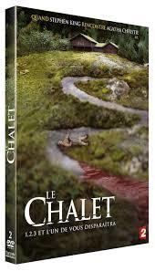 Le Chalet : 1,2,3 et l'un de vous disparaîtra / réalisé par Camille Bordes-Resnais   Bordes-Resnais , Camille . Metteur en scène ou réalisateur