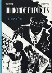 Un monde en pièces / scénario Gaspard Gry   Gry, Gaspard. Auteur