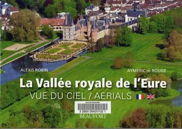 La Vallée royale de l'Eure vue du ciel / Alexis Robin, Aymeric de Rougé | Robin, Alexis. Auteur
