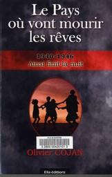 Le Pays où vont mourir les rêves : 1940-1946, ainsi finit la nuit. T. 4 / Olivier Cojan | Cojan, Olivier. Auteur