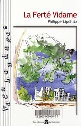 La Ferté Vidame / Philippe Lipchitz | Lipchitz, Philippe. Auteur