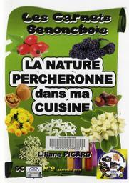 La Nature percheronne dans ma cuisine / Liliane Picard | Picard, Liliane. Auteur