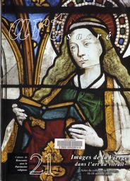 Images de la Vierge dans l'art du vitrail : Actes du colloque de Bourges de 2003 | Bethmont-Gallerand, Sylvie. Auteur