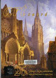 Images de la cathédrale dans la littérature et dans l'art | Millet-Gérard, Dominique (1954-....). Auteur