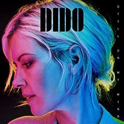 Still on my mind / Dido | Dido - pseud. de Dido Armstrong. Chanteur. Auteur. Compositeur