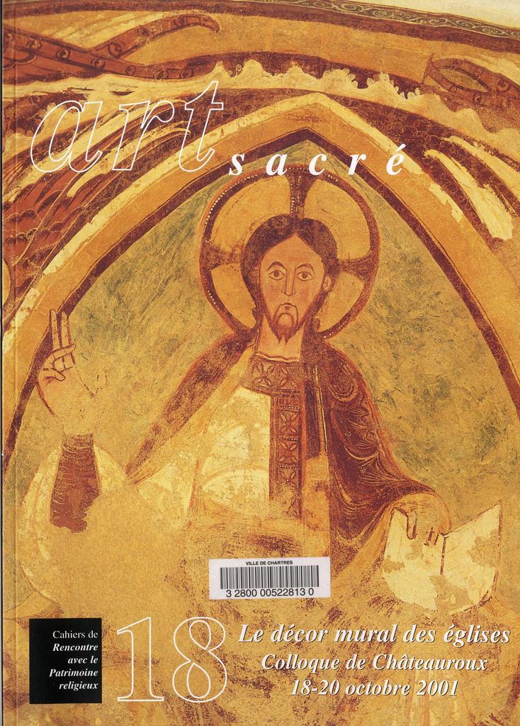 Le décor mural des églises : colloque de Châteauroux, 18-20 octobre 2001 | Girault, Pierre-Gilles. Auteur