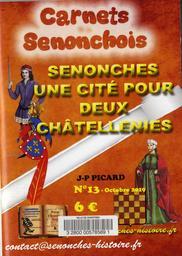 Senonches, une cité pour deux châtellenies / Jean-Pierre Picard | Picard, Jean-Pierre. Auteur