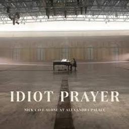 Idiot prayer : Nick Cave alone at Alexandra Palace / Nick Cave | Cave, Nick
