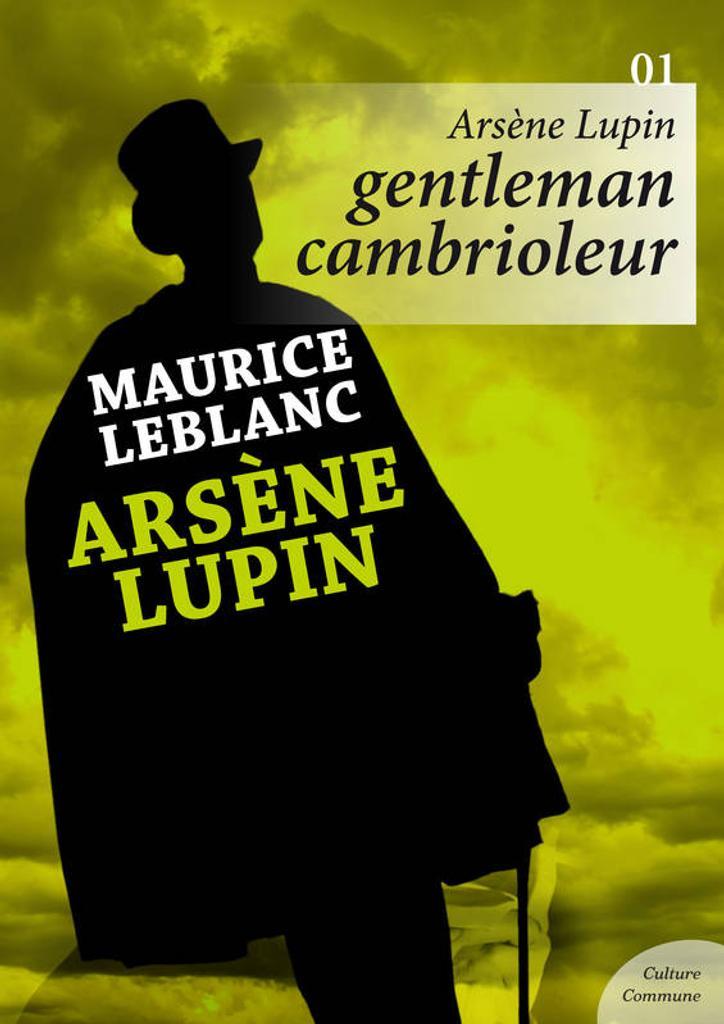 Arsène Lupin, Gentleman cambrioleur. 1 / Maurice Leblanc | Leblanc, Maurice. Auteur