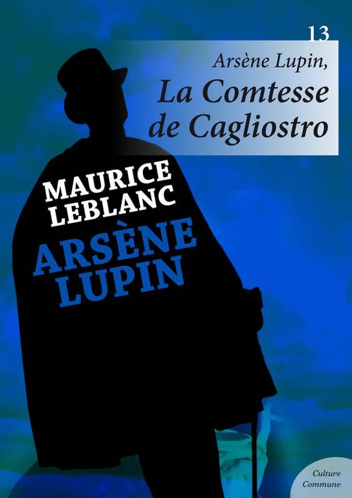 Arsène Lupin, La Comtesse de Cagliostro. 13 / Maurice Leblanc   Leblanc, Maurice. Auteur