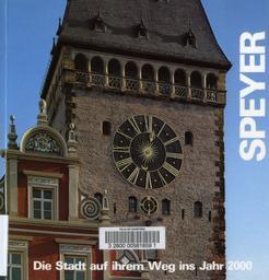 Speyer : die Stadt auf ihrem Weg ins Jahr 2000 / Fotografiert von Karl Hoffmann | Hoffmann, Karl. Photographe