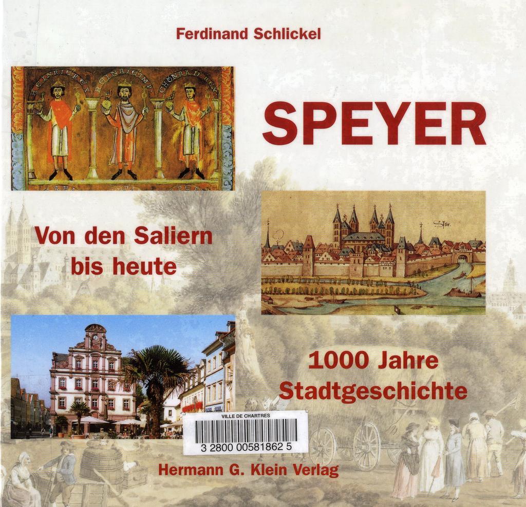 Speyer : von den Saliern bis heute, 1000 Jahre Stadtgeschichte / Ferdinand Schlickel | Schlickel, Ferdinand. Auteur