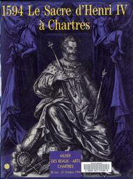 Le Sacre d'Henri IV à Chartres, 1594 / MUSEE DES BEAUX-ARTS DE CHARTRES   MUSEE DES BEAUX-ARTS DE CHARTRES
