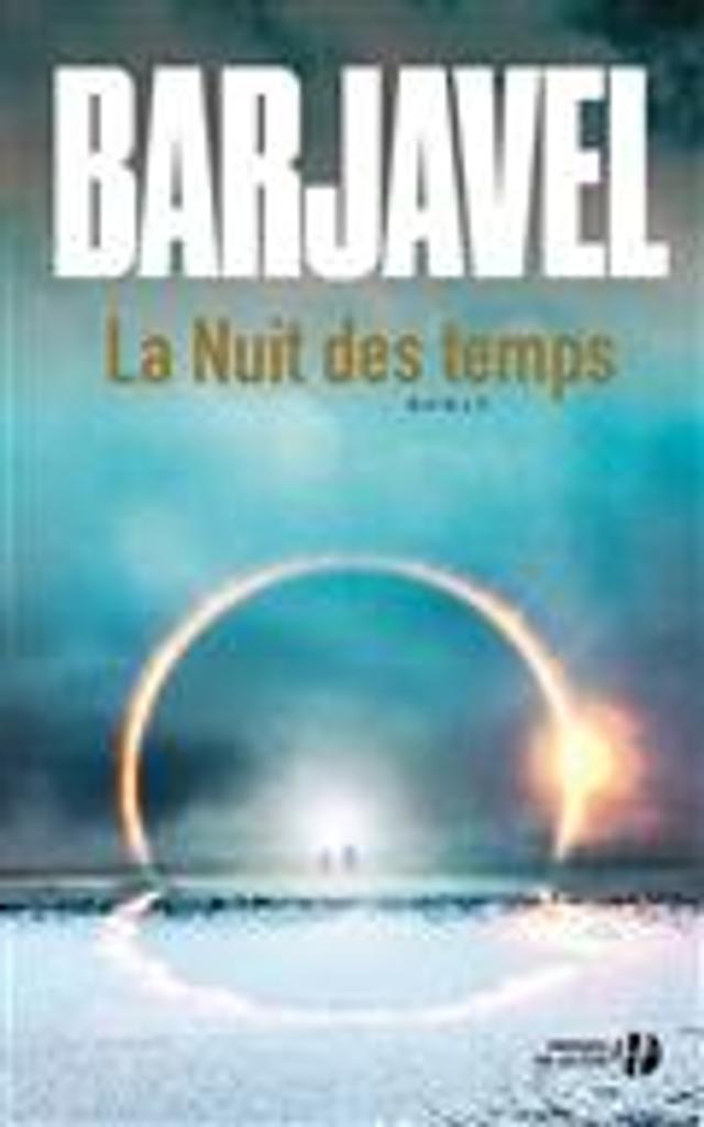 La Nuit des temps / René Barjavel | Barjavel, René. Auteur