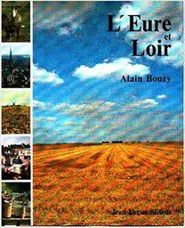L' Eure-et-Loir / Alain Bouzy   Bouzy, Alain (1950-....). Auteur