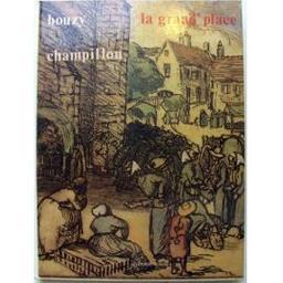 La Grand'place : dessins et gravures sur les foires et marchés : catalogue raisonné de son oeuvre gravé sur ce thème / Alain Bouzy | Bouzy, Alain (1950-....). Auteur