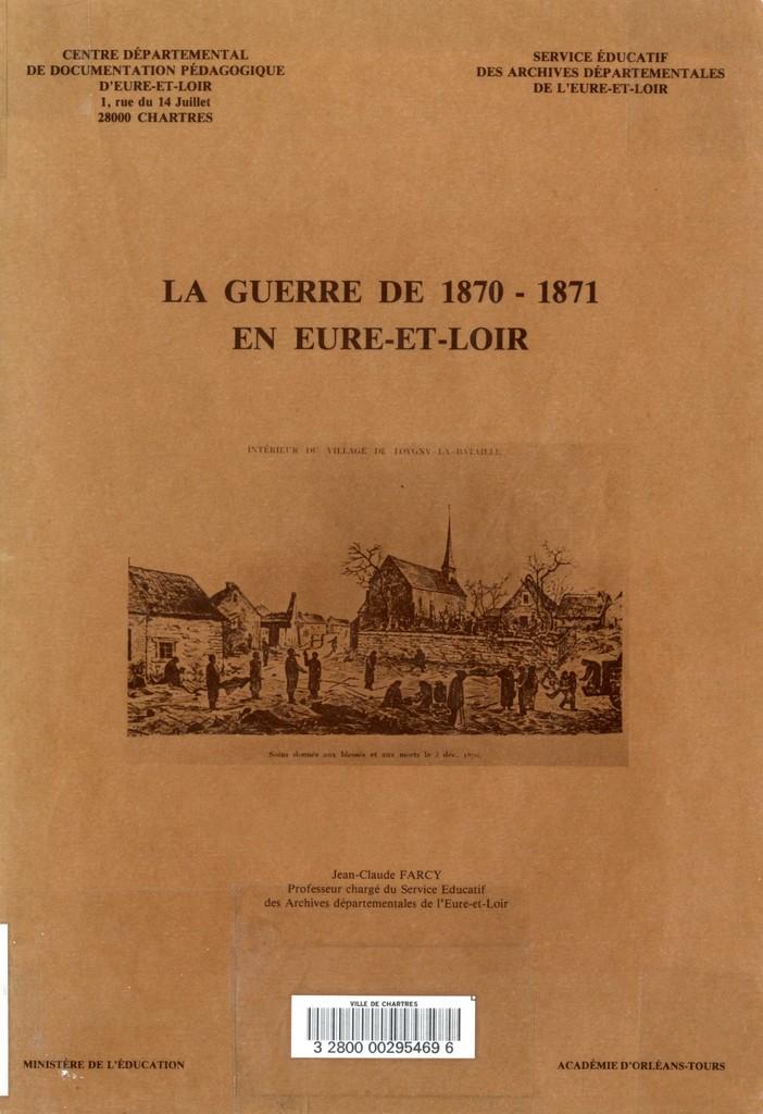 La Guerre de 1870-1871 en Eure-et-Loir / Jean-Claude FARCY | FARCY, Jean-Claude
