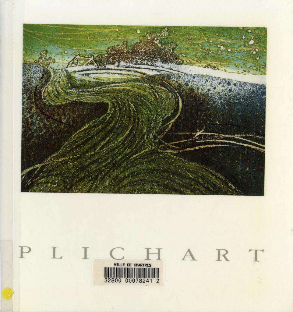 Jean Plichart : eaux-fortes, dessins, monotypes, peintures / Jean PLICHART, Alain Bouzy | PLICHART, Jean
