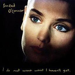 I do not want what I haven't got / Sinéad O'Connor | O'Connor, Sinéad - auteur, compositeur, chanteuse, guitariste