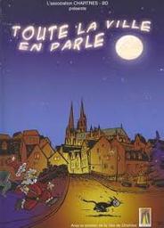 Toute la ville en parle / Idée originale et réalisation Thierry Puche   Puche, Thierry. Auteur