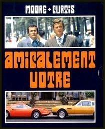 Amicalement vôtre. épisodes 1 à 8 / série créée par Robert S. Baker | Baker, Robert S.. Metteur en scène ou réalisateur