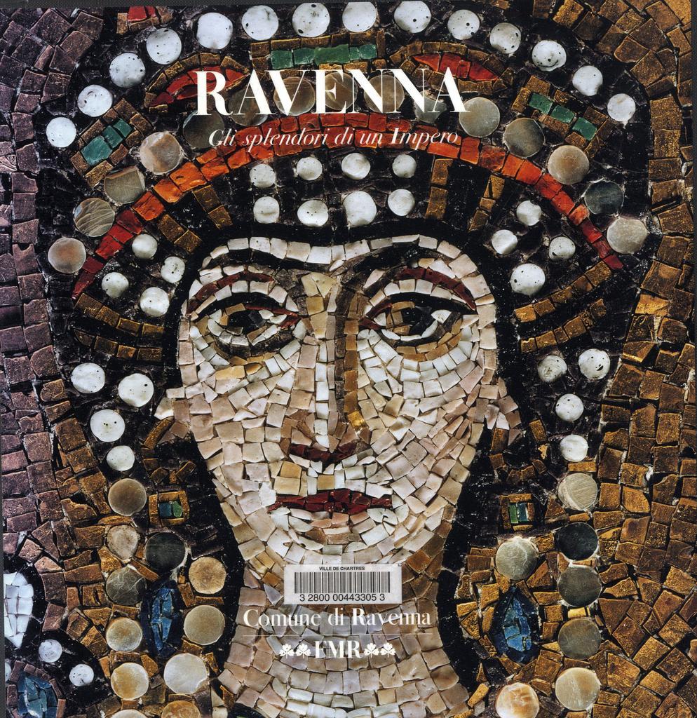 Ravenna : Gli splendori di un Impero / Paolo Cesaretti | Cesaretti, Paolo. Auteur