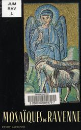 Les Mosaïques de Ravenne / Anna Maria Cetto | Cetto, Anna Maria. Auteur