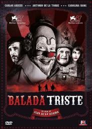 Balada triste / film écrit et réalisé par Alex de la Iglesia | La Iglesia, Alex de. Metteur en scène ou réalisateur